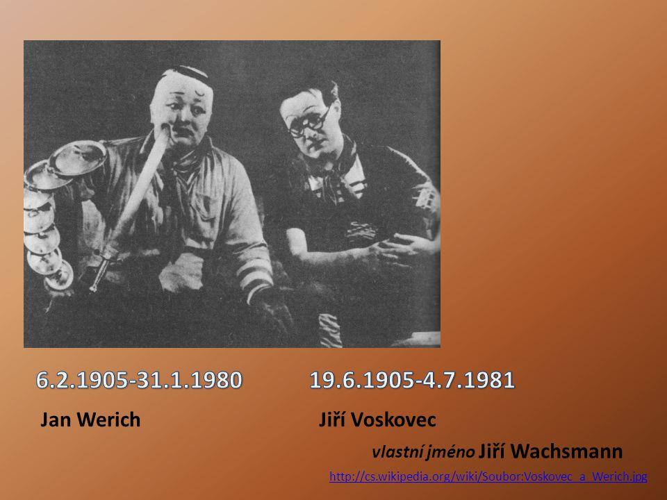 6.2.1905-31.1.1980 19.6.1905-4.7.1981 Jan Werich Jiří Voskovec