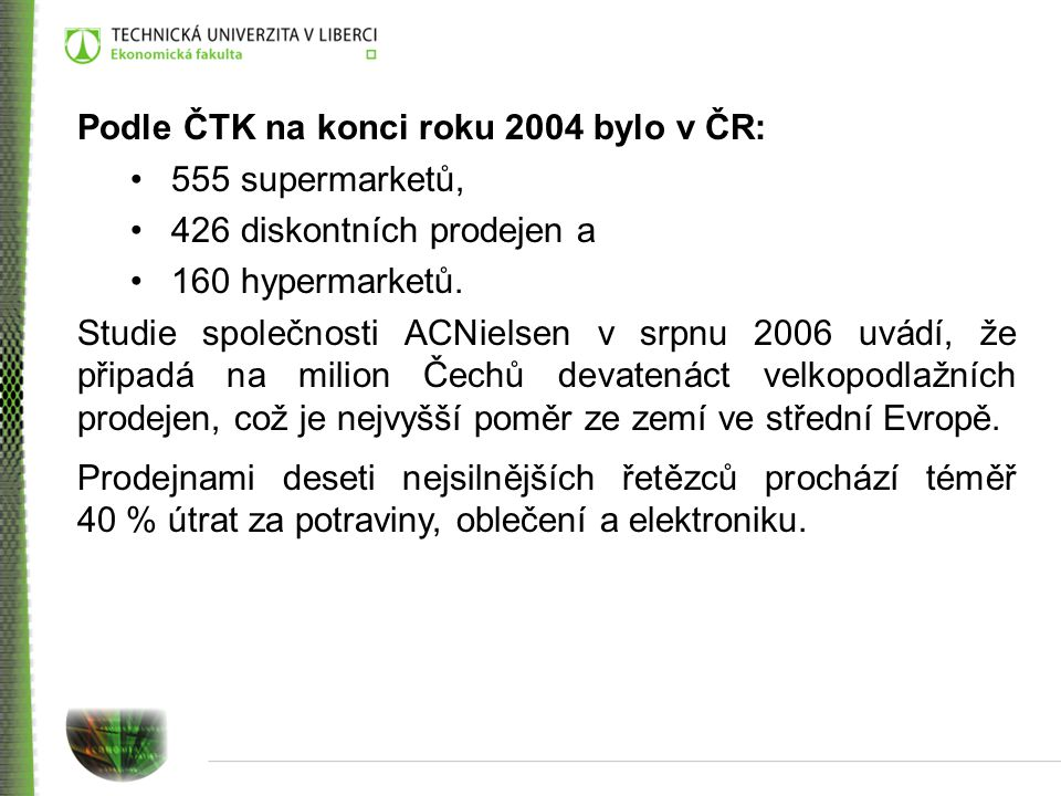 Podle ČTK na konci roku 2004 bylo v ČR: