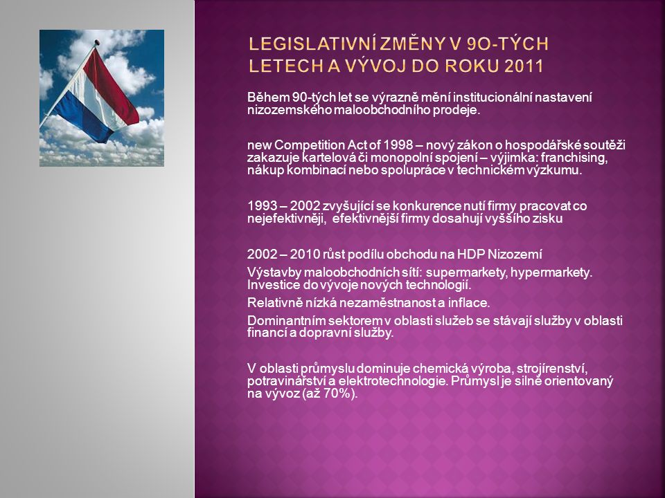 Legislativní změny v 9o-tých letech a vývoj do roku 2011