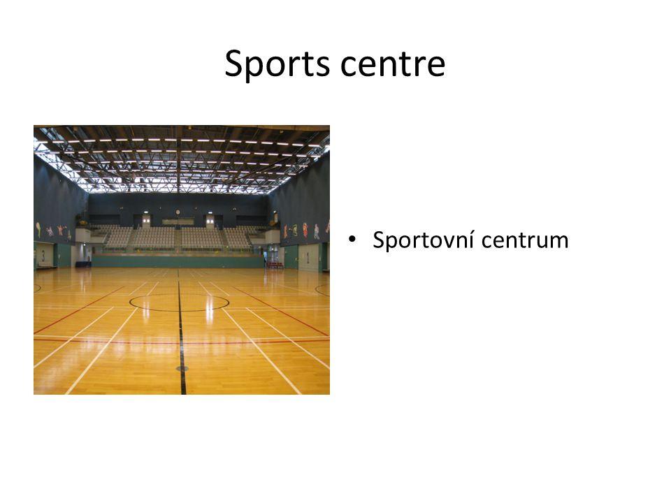 Sports centre Sportovní centrum
