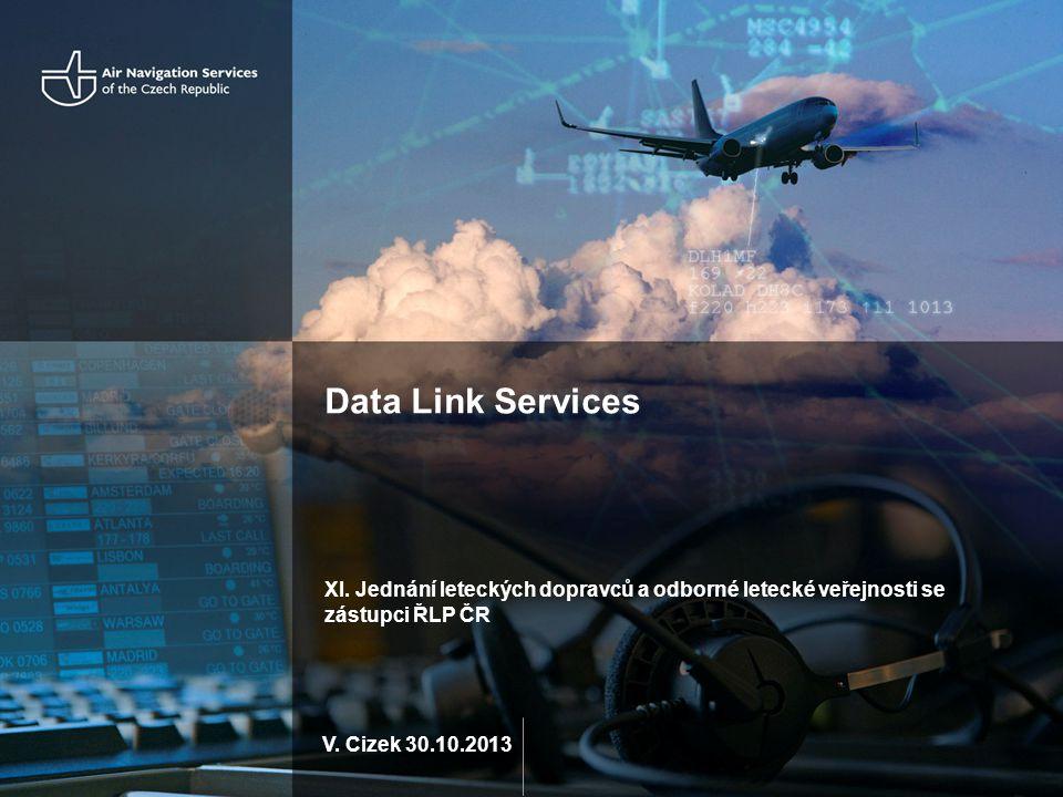 Data Link Services XI. Jednání leteckých dopravců a odborné letecké veřejnosti se zástupci ŘLP ČR.