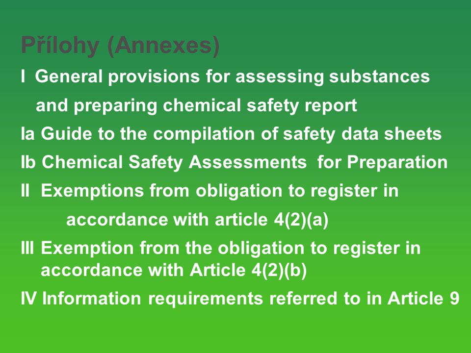 Přílohy (Annexes) I General provisions for assessing substances