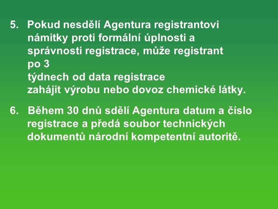 týdnech od data registrace zahájit výrobu nebo dovoz chemické látky.