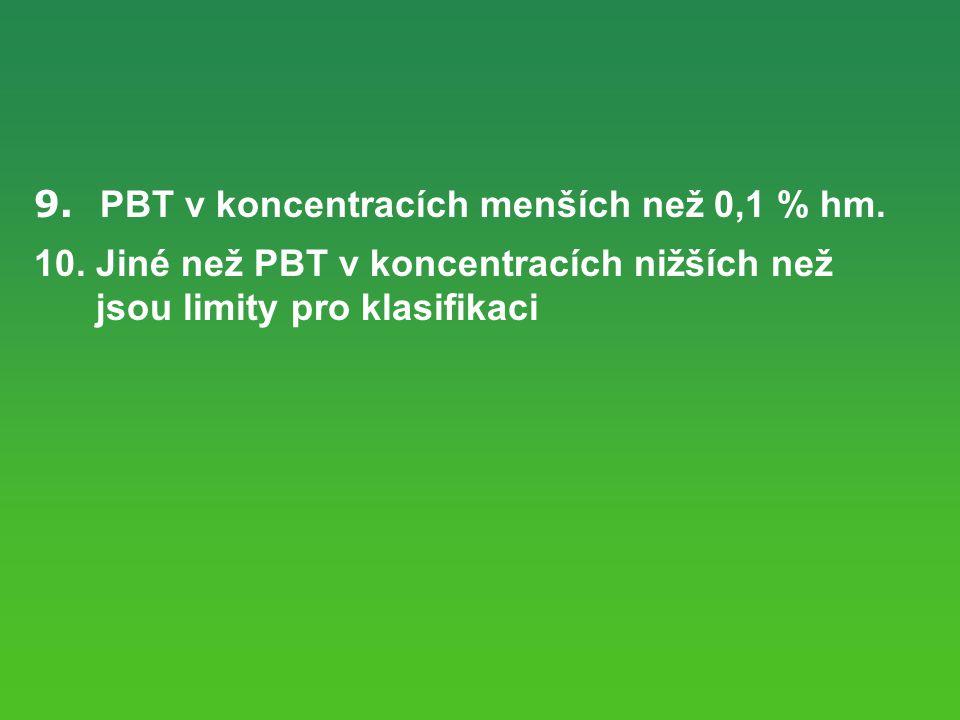 9. PBT v koncentracích menších než 0,1 % hm.