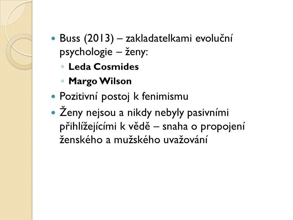 Buss (2013) – zakladatelkami evoluční psychologie – ženy: