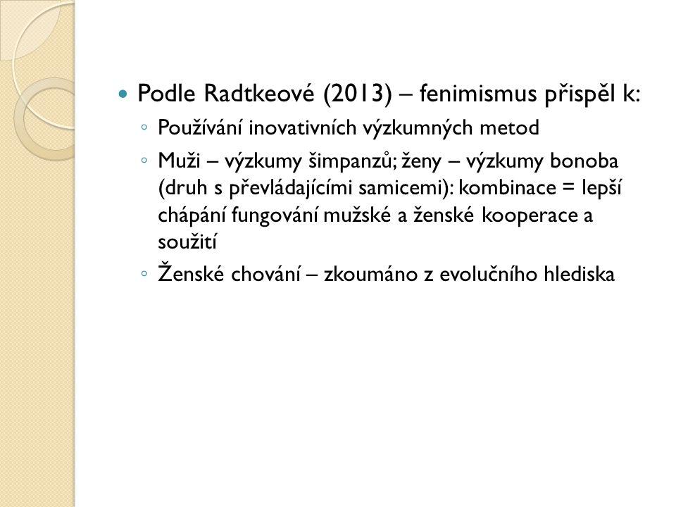 Podle Radtkeové (2013) – fenimismus přispěl k: