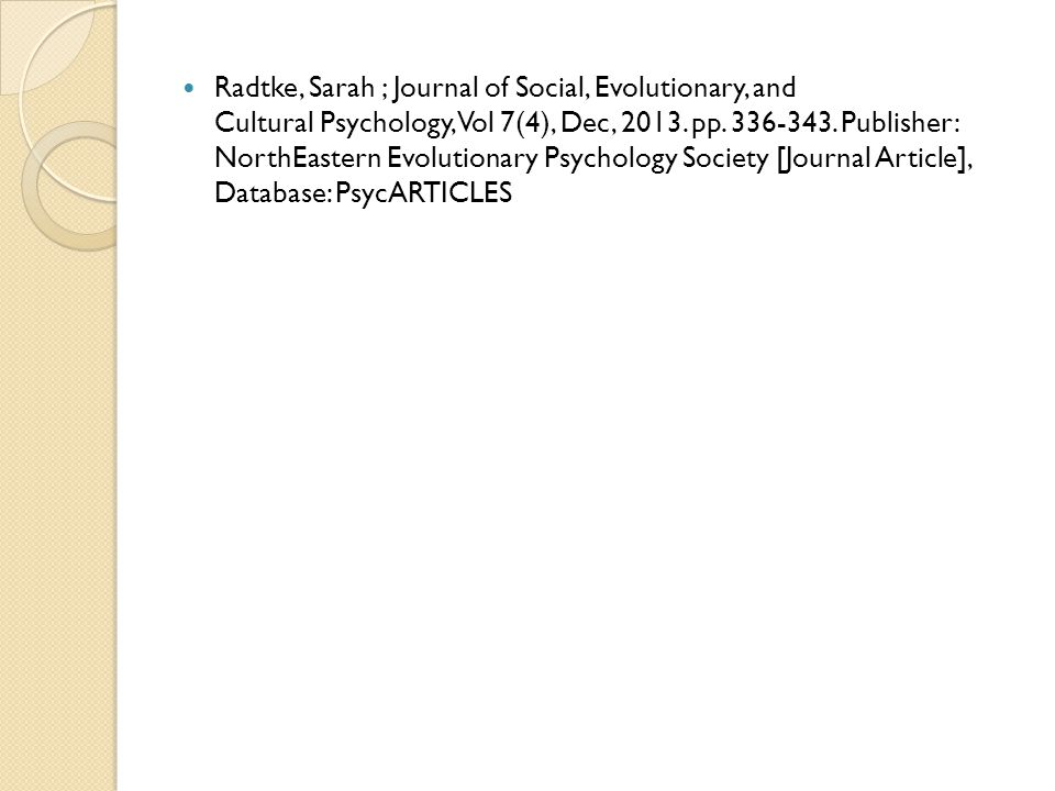 Radtke, Sarah ; Journal of Social, Evolutionary, and Cultural Psychology, Vol 7(4), Dec, 2013.