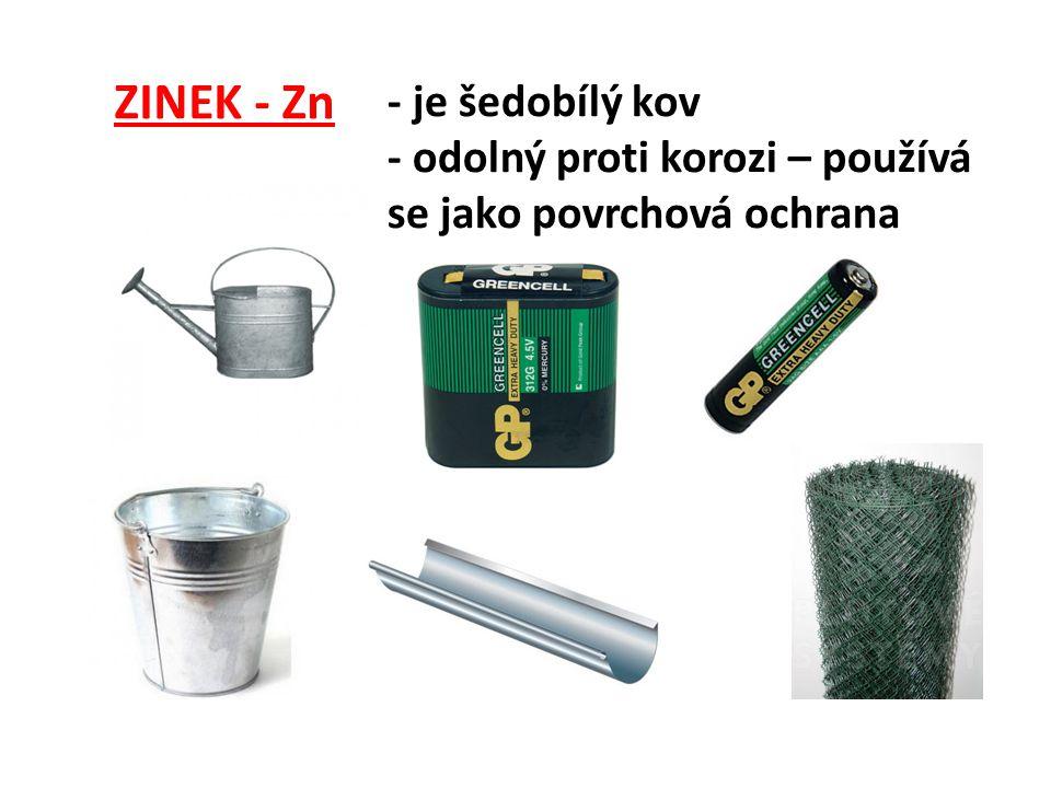 ZINEK - Zn - je šedobílý kov