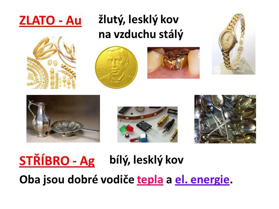 ZLATO - Au STŘÍBRO - Ag žlutý, lesklý kov na vzduchu stálý