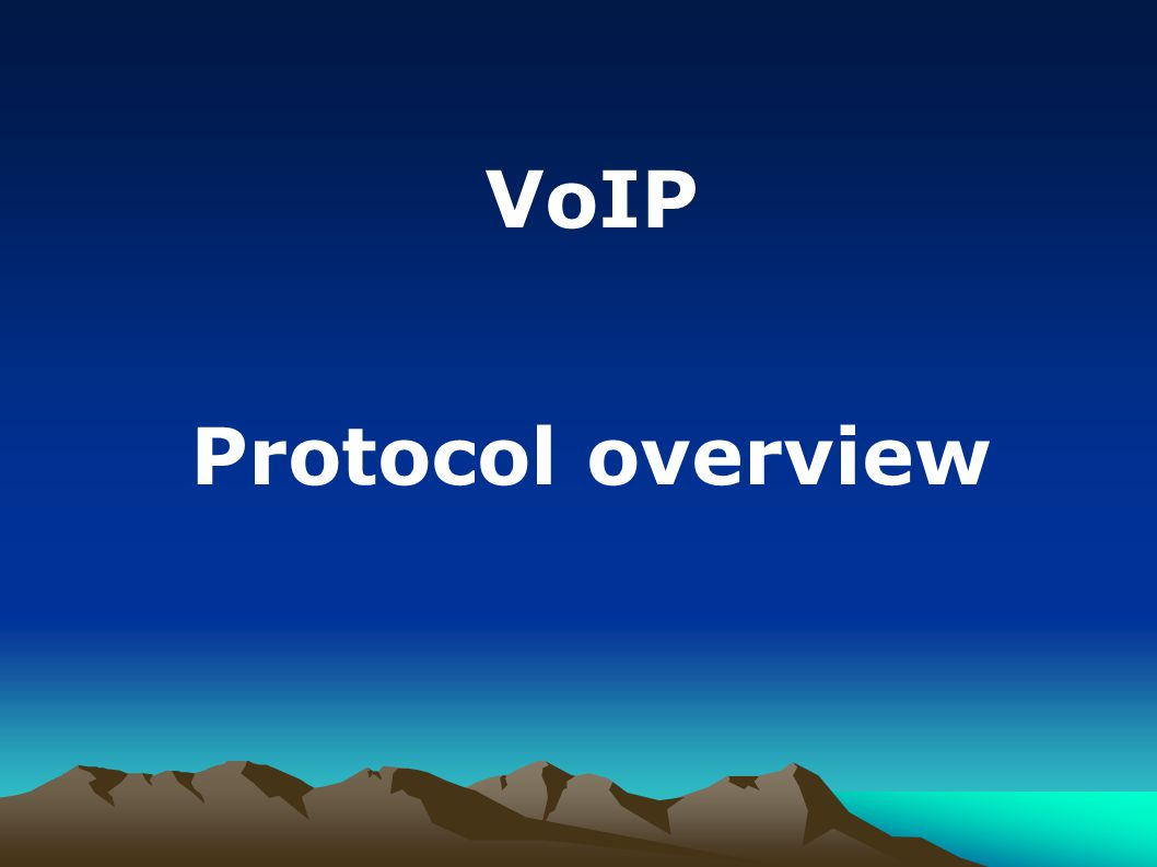 VoIP Protocol overview
