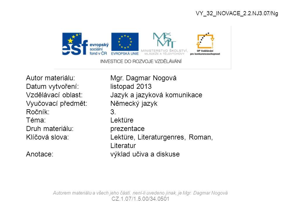 Autor materiálu: Mgr. Dagmar Nogová Datum vytvoření: listopad 2013