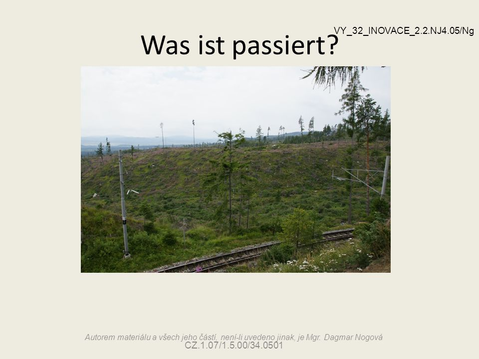 Was ist passiert VY_32_INOVACE_2.2.NJ4.05/Ng