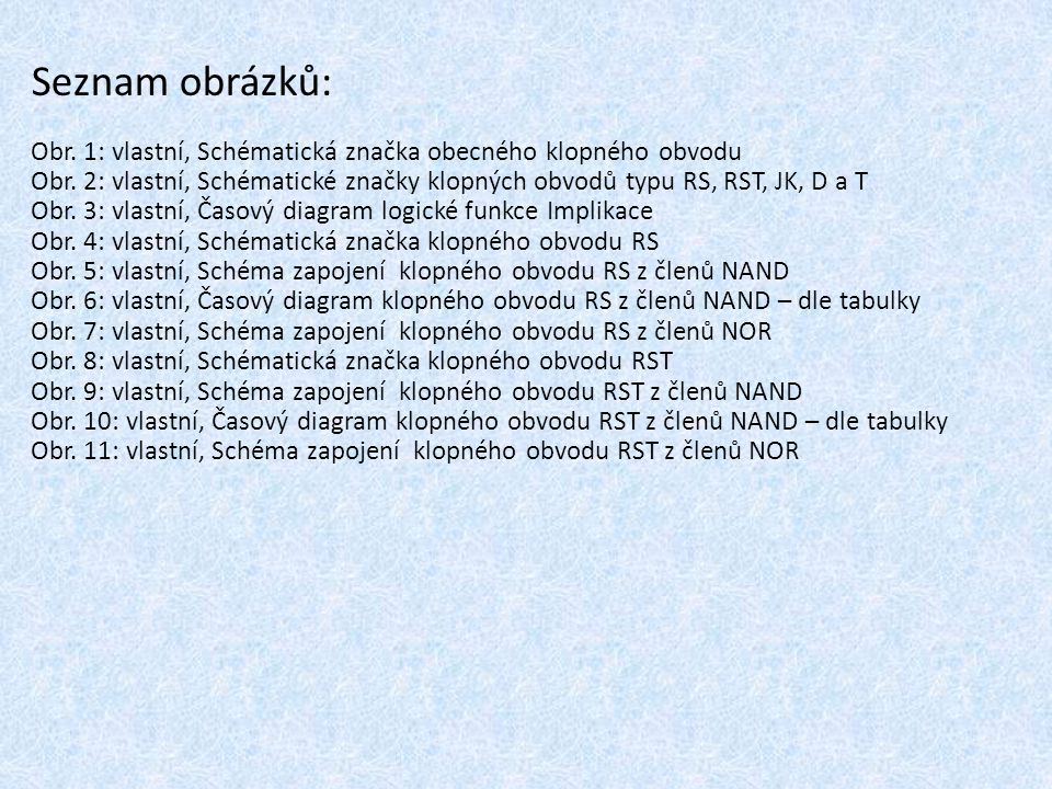 Seznam obrázků: Obr. 1: vlastní, Schématická značka obecného klopného obvodu.