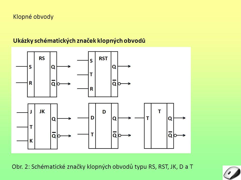 Klopné obvody Ukázky schématických značek klopných obvodů.