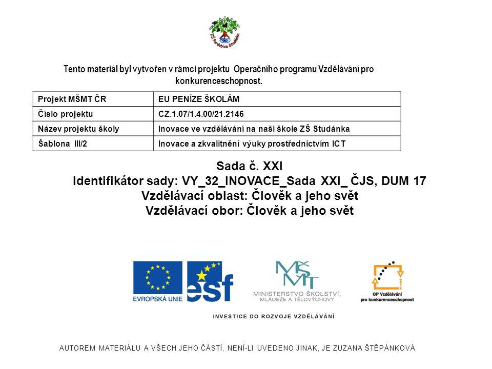Identifikátor sady: VY_32_INOVACE_Sada XXI_ ČJS, DUM 17
