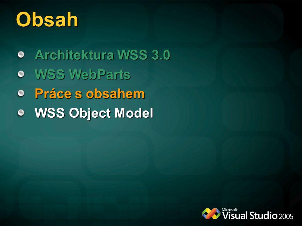 Obsah Architektura WSS 3.0 WSS WebParts Práce s obsahem
