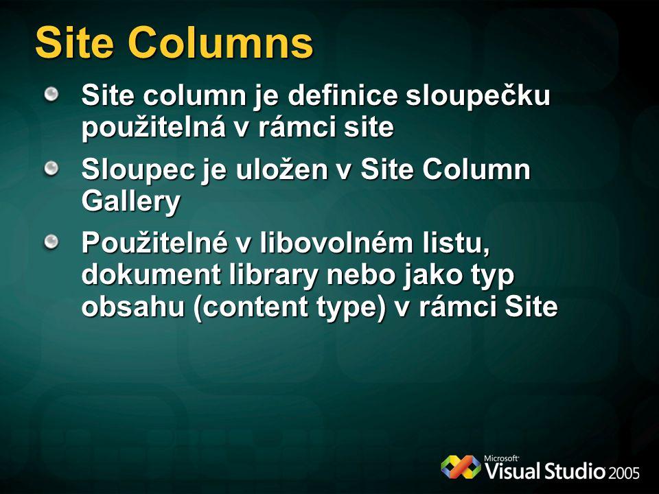 Site Columns Site column je definice sloupečku použitelná v rámci site