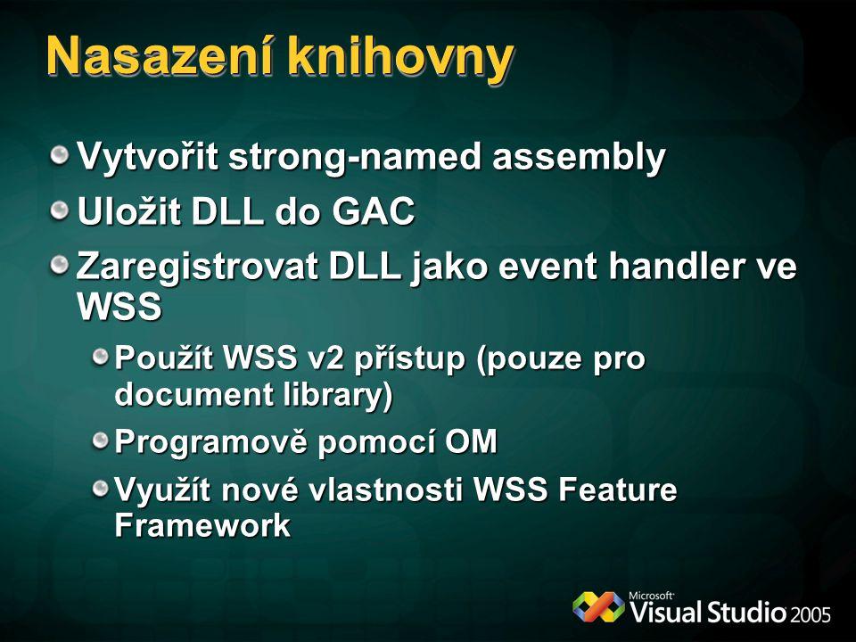 Nasazení knihovny Vytvořit strong-named assembly Uložit DLL do GAC