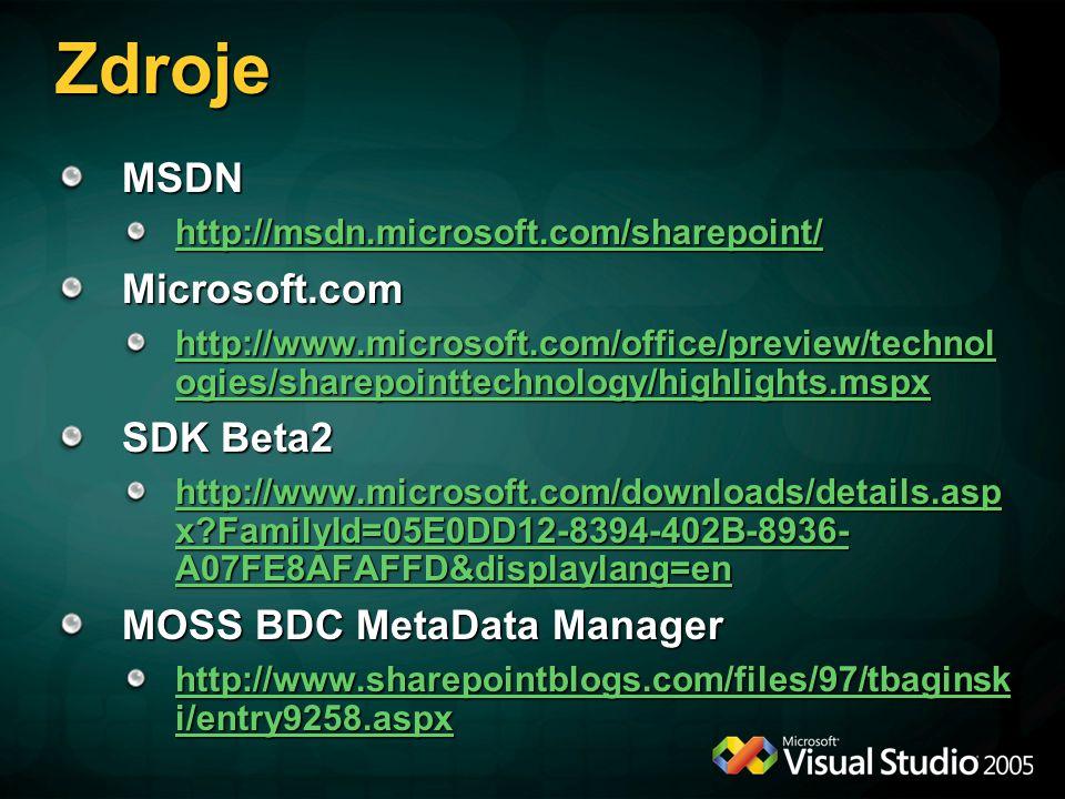 Zdroje MSDN Microsoft.com SDK Beta2 MOSS BDC MetaData Manager