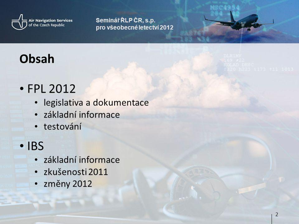 Obsah FPL 2012 IBS legislativa a dokumentace základní informace