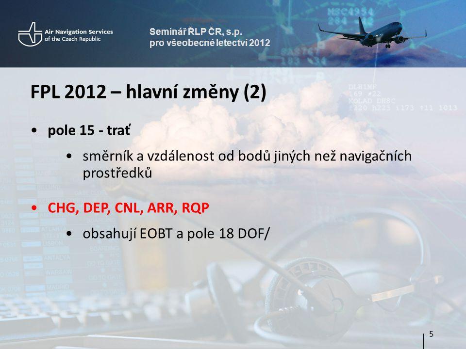 FPL 2012 – hlavní změny (2) pole 15 - trať