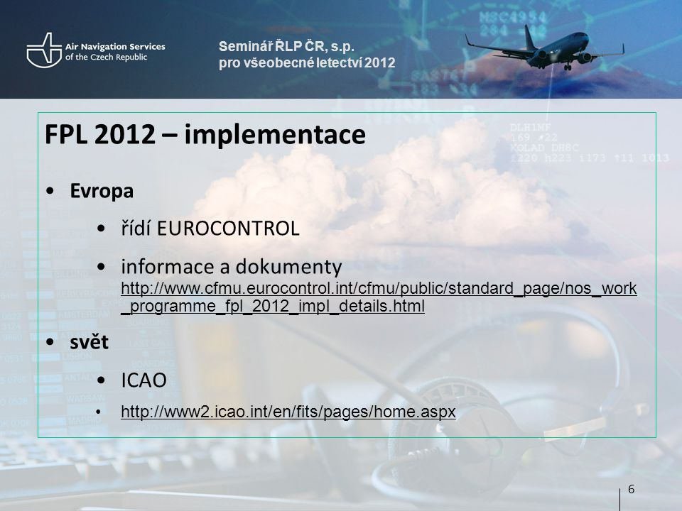 FPL 2012 – implementace Evropa řídí EUROCONTROL