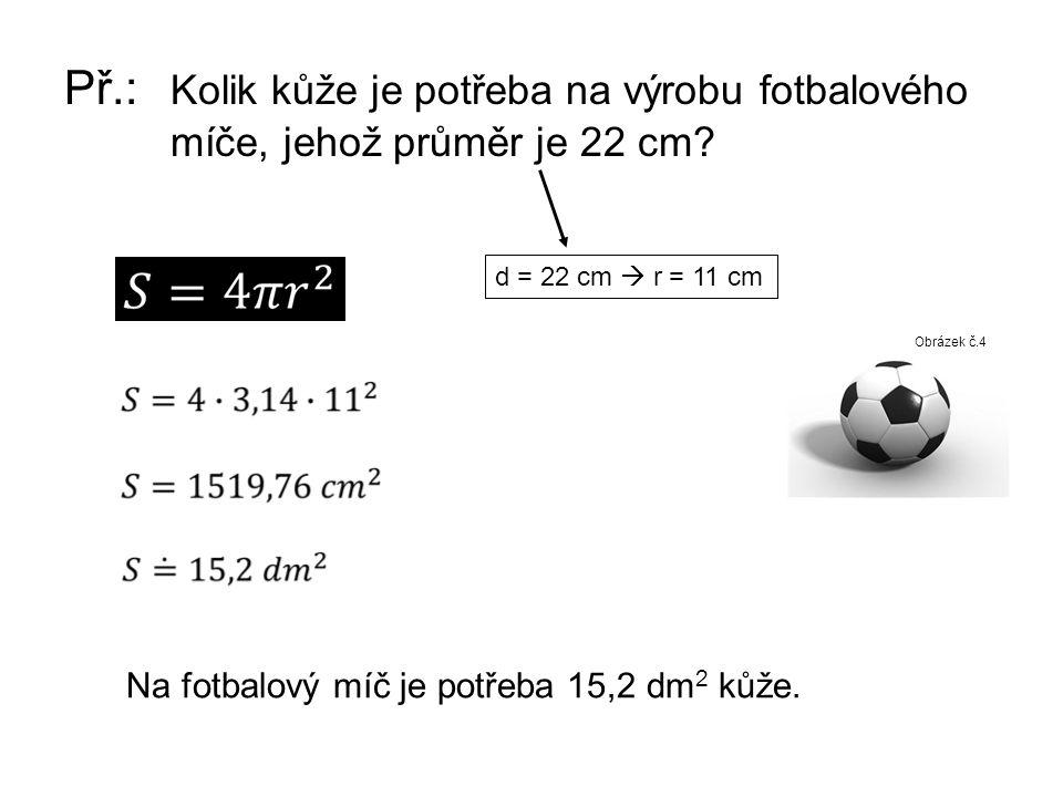Př. :. Kolik kůže je potřeba na výrobu fotbalového