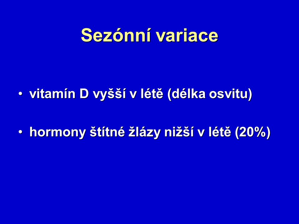 Sezónní variace vitamín D vyšší v létě (délka osvitu)