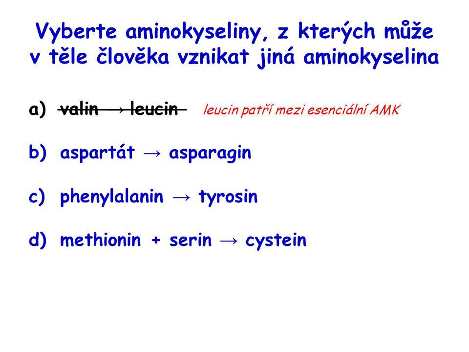 Vyberte aminokyseliny, z kterých může v těle člověka vznikat jiná aminokyselina