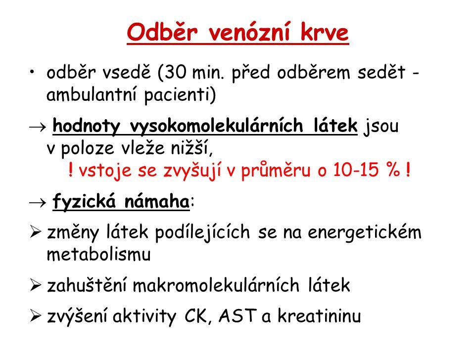 Odběr venózní krve odběr vsedě (30 min. před odběrem sedět - ambulantní pacienti)