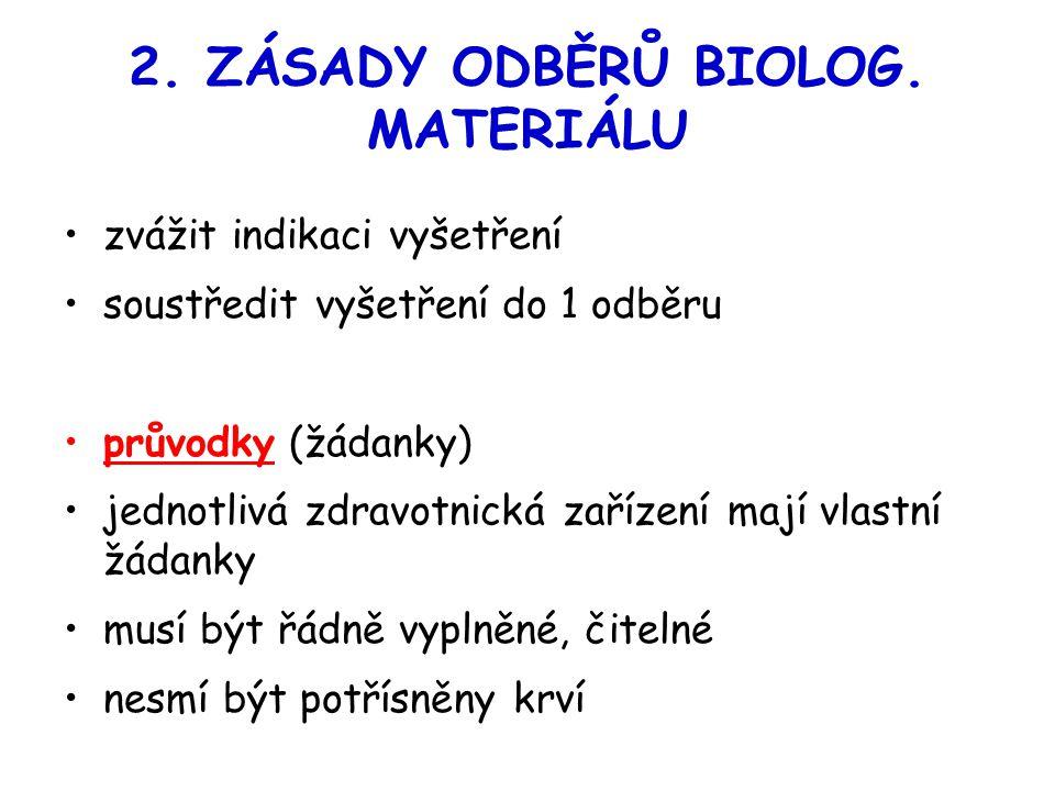 2. ZÁSADY ODBĚRŮ BIOLOG. MATERIÁLU