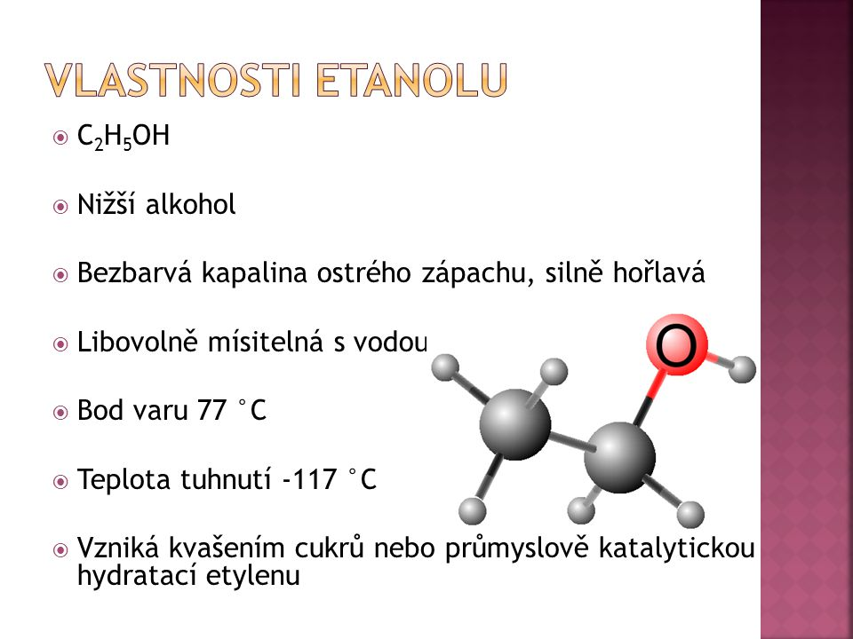 Vlastnosti etanolu C2H5OH Nižší alkohol