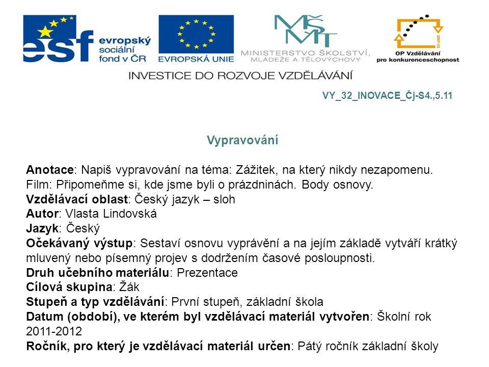 Vzdělávací oblast: Český jazyk – sloh Autor: Vlasta Lindovská