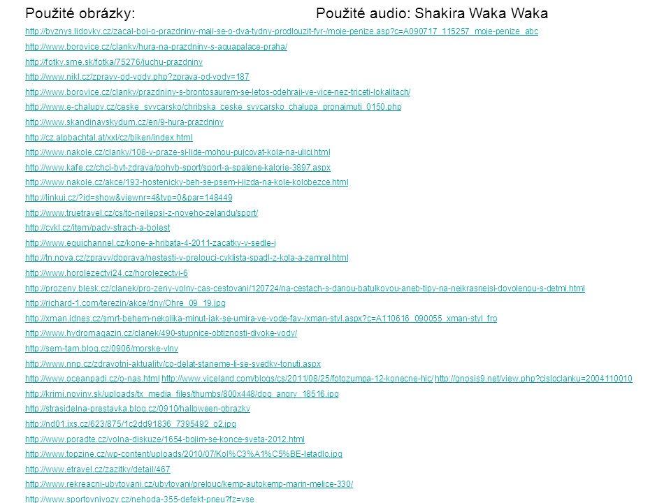 Použité audio: Shakira Waka Waka