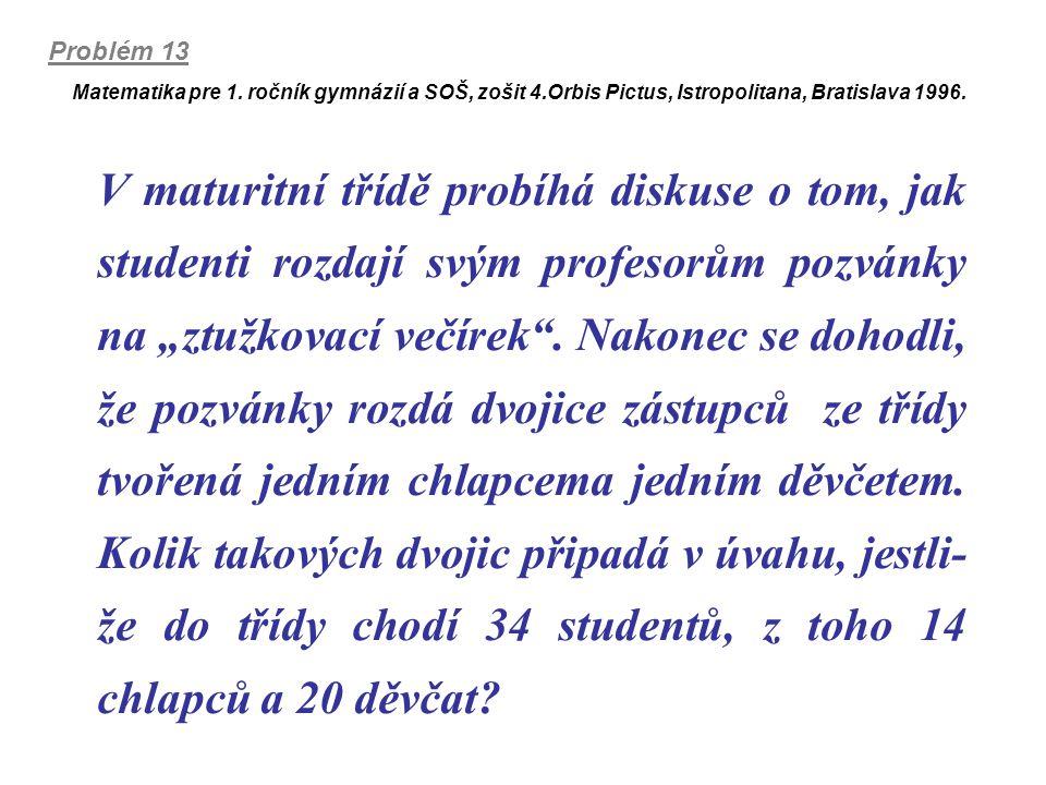 Problém 13 Matematika pre 1. ročník gymnázií a SOŠ, zošit 4.Orbis Pictus, Istropolitana, Bratislava 1996.