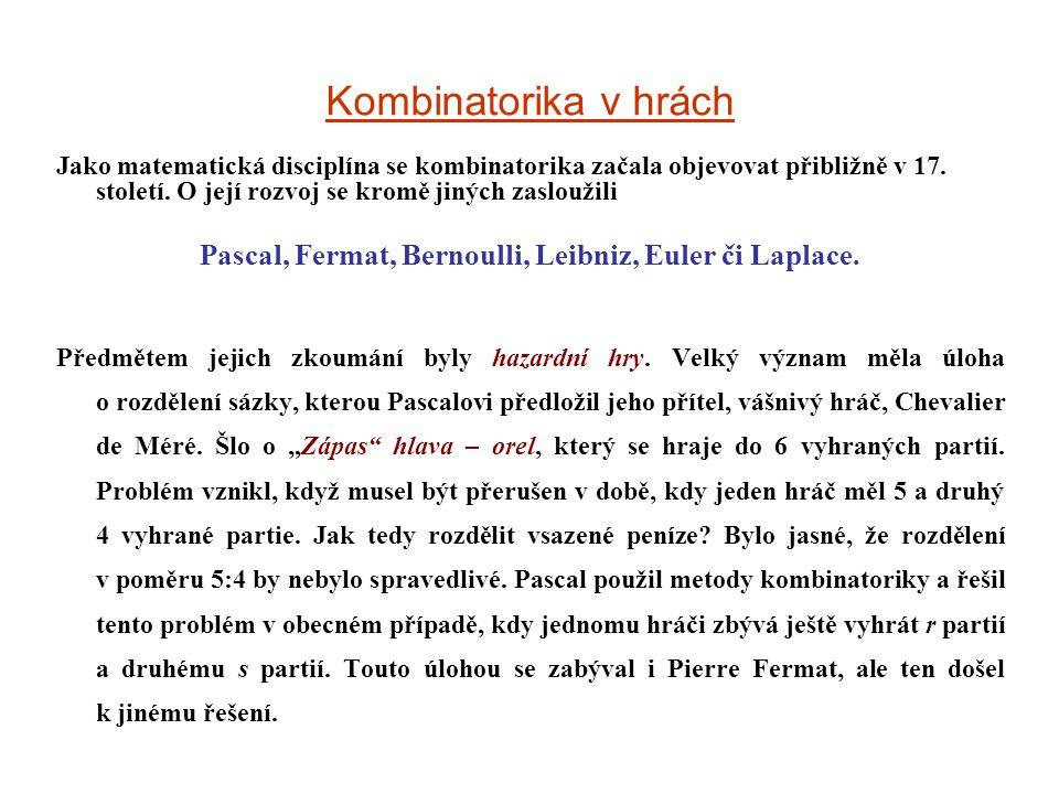 Pascal, Fermat, Bernoulli, Leibniz, Euler či Laplace.