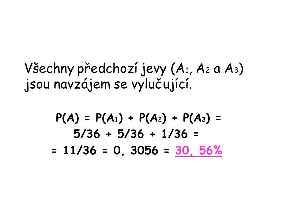 P(A) = P(A1) + P(A2) + P(A3) =