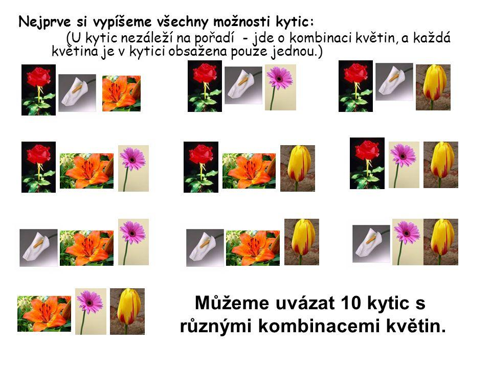 různými kombinacemi květin.