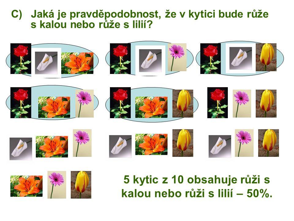 5 kytic z 10 obsahuje růži s kalou nebo růži s lilií – 50%.
