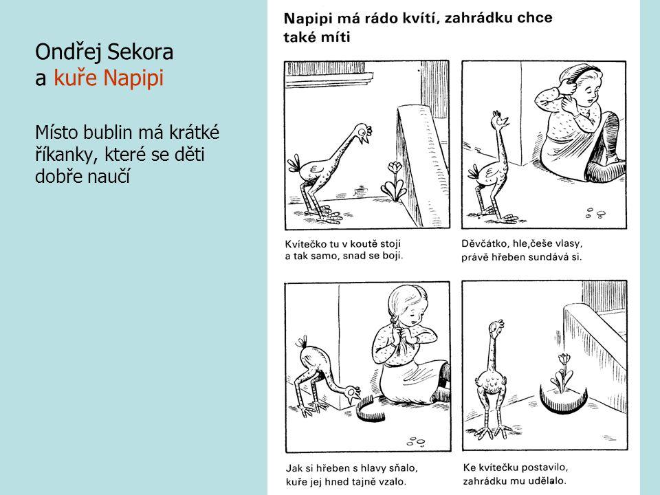 Ondřej Sekora a kuře Napipi Místo bublin má krátké říkanky, které se děti dobře naučí