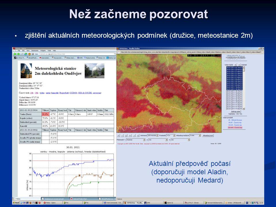 Než začneme pozorovat zjištění aktuálních meteorologických podmínek (družice, meteostanice 2m)