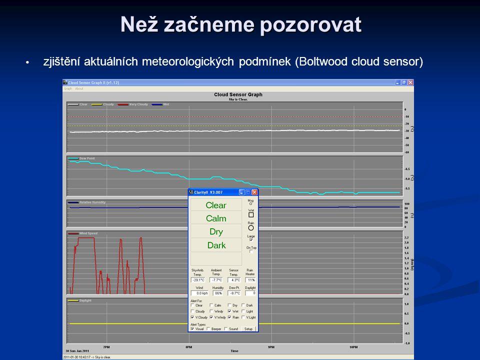 Než začneme pozorovat zjištění aktuálních meteorologických podmínek (Boltwood cloud sensor)