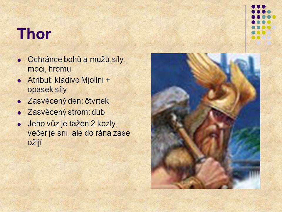 Thor Ochránce bohů a mužů,síly, moci, hromu