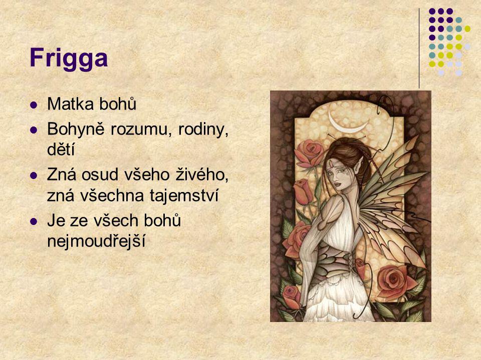 Frigga Matka bohů Bohyně rozumu, rodiny, dětí