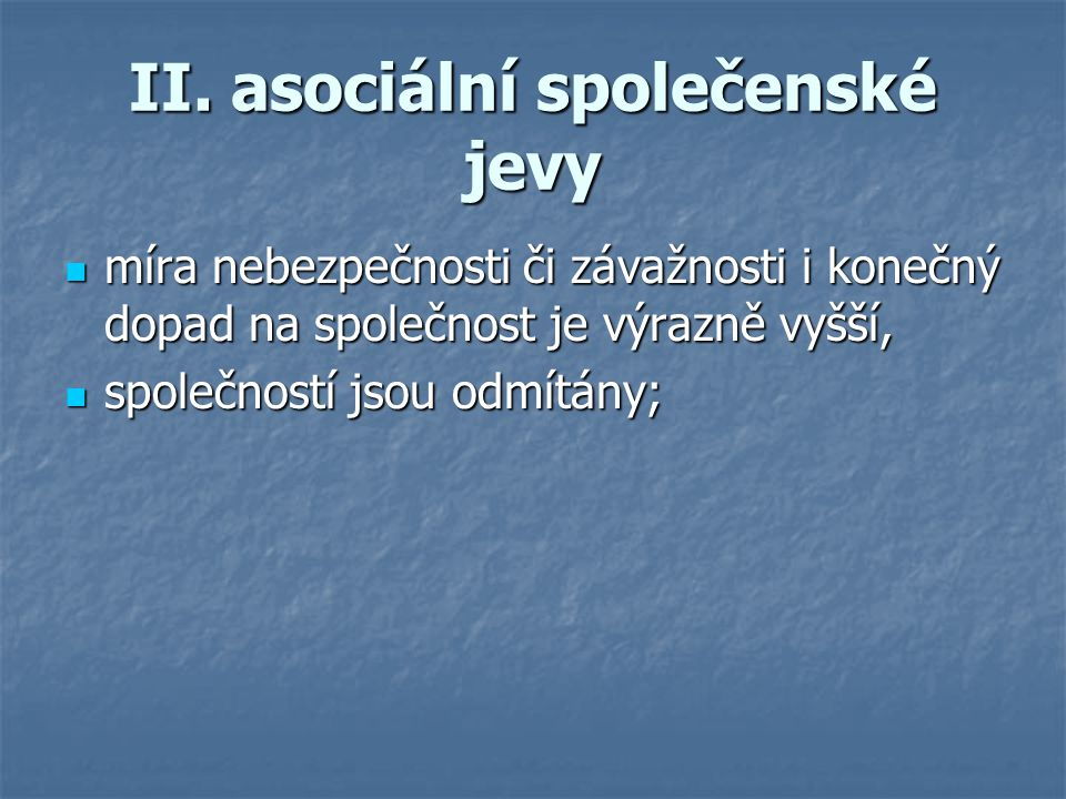II. asociální společenské jevy