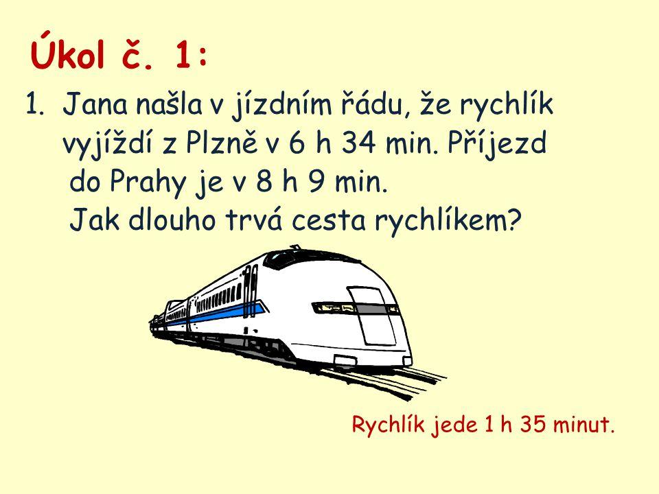 Úkol č. 1: Jana našla v jízdním řádu, že rychlík