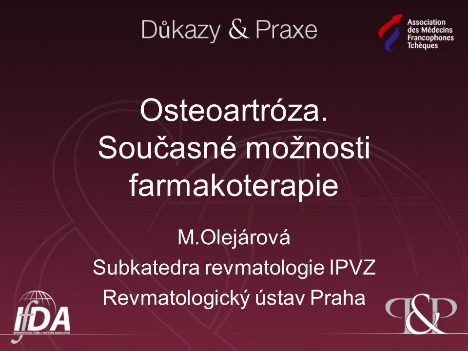 Osteoartróza. Současné možnosti farmakoterapie
