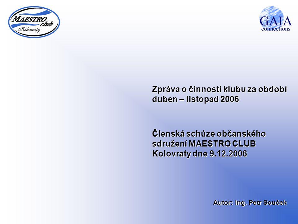 Zpráva o činnosti klubu za období duben – listopad 2006