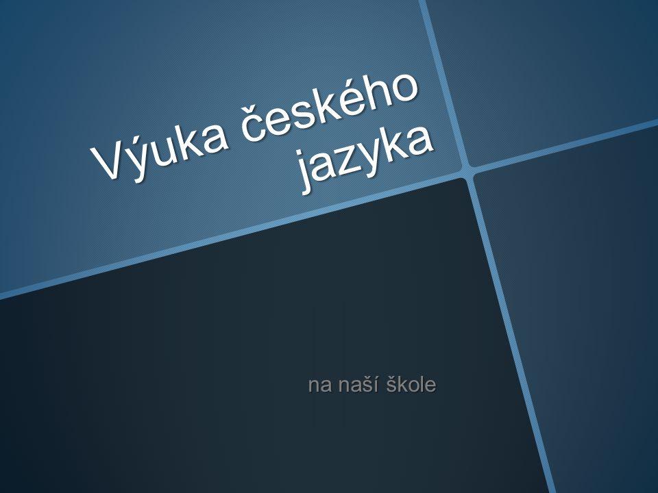 Výuka českého jazyka na naší škole