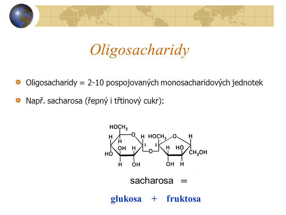 Oligosacharidy = sacharosa glukosa + fruktosa